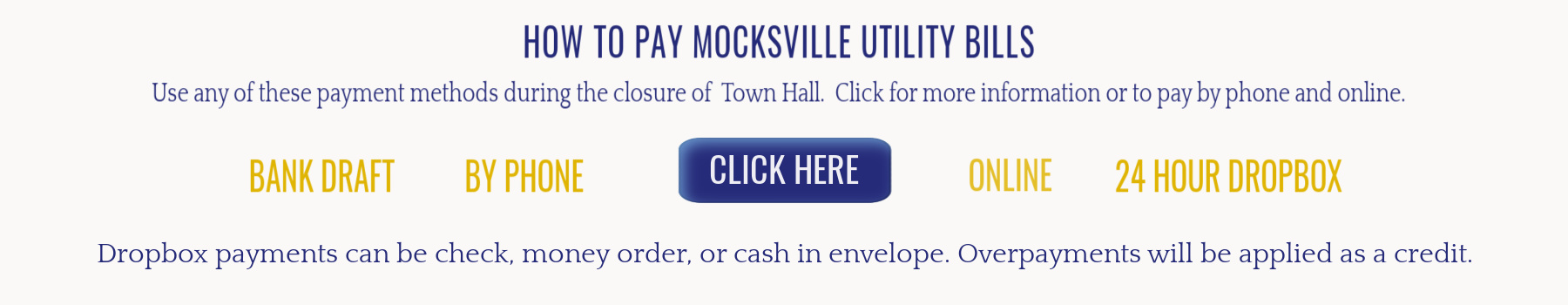 During the Town Hall Closure to the Public Pay your Mocksville Utility Bill Payments by any of the following methods: